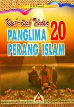 Kisah-kisah Teladan 20 Panglima Perang Islam