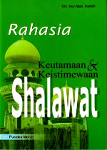 Rahasia keutamaan & keistimewaan Shalawat