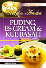 Koleksi Aneka Puding Es Cream & Kue Basah
