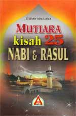 Mutiara Kisah 25 Nabi & Rasul