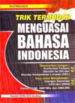 Trik Termudah Menguasai Bahasa Indonesia